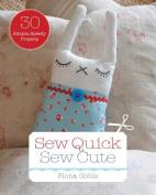 Sew Quick, Sew Cute