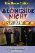 Alongside Night -- The Movie Edition