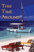 This Time Around: Travels