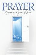 Prayer Heaven's Open Door