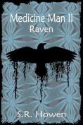 Medicine Man II: Raven
