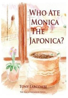Who Ate Monica the Japonica: The Zoo at Katmandu Series