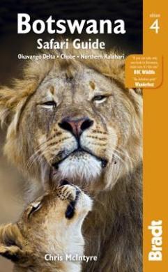 Botswana, 4th: Okavango Delta, Chobe, Northern Kalahari (Bradt Travel Guide)