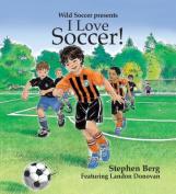I Love Soccer! Featuring Landon Donovan