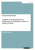 La Iglesia En Las Transiciones a la Democracia [Spanish]