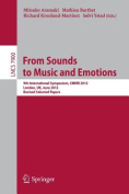 From Sounds to Music and Emotions