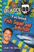 Fish, Squid and Jellyfish