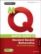 Maths Quest 11 Standard General Mathematics Solutions Manual 2E Flexisaver & eBookPLUS