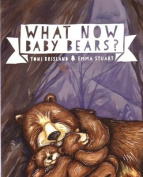 What Now Baby Bears?