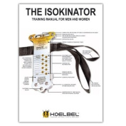 Isokinator Training Manual with DVD (Edition 3.0) with 35 Exercises for Men and Women