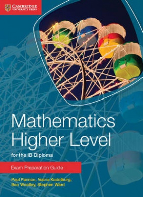 Mathematics Higher Level for the IB Diploma Exam Preparation Guide (IB Diploma)