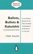 Ballots, Bullets & Kabulshit
