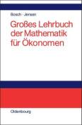 Grosses Lehrbuch Der Mathematik Fur Okonomen [GER]