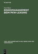 Risikomanagement Beim Pkw-Leasing  [GER]