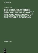 Die Organisationen der Weltwirtschaft / The Organisations of the World Economy