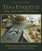 Tea & Etiquette  : Taking Tea for Business and Pleasure