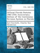 Official Florida Statutes 1965 25th Anniversary Edition of the Continuous Revision System in Florida