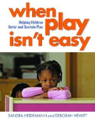 When Play Isn't Easy