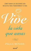 Vive la Vida Que Amas = Living the Life You Love [Spanish]