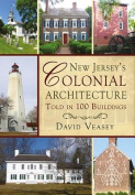New Jersey's Colonial Architecture Told in 100 Buildings