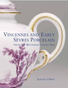 Vincennes and Early Sevres Porcelain