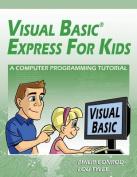 Visual Basic Express for Kids
