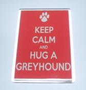 Keep Calm & Hug A Greyhound Jumbo Size Dog Fridge Magnet - Ideal Present/Gift