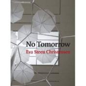 Eva Steen Christensen - No Tomorrow