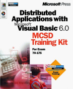 Distributed Applications with Microsoft Visual Basic 6.0 MCSD Training Kit