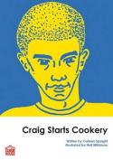 Craig Starts Cookery