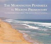 The Mornington Peninsula To Wilsons Promontory