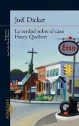 La Verdad Sobre El Caso Harry Quebert [Spanish]