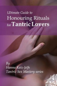 Honouring Rituals for Tantric Lovers