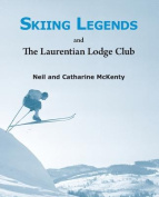 Skiing Legends and the Laurentian Lodge Club