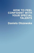 How to Feel Confident with Your Special Talents