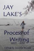 Jay Lake's Process of Writing