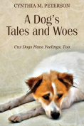 A Dog's Tales and Woes