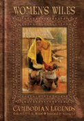 Women's Wiles - Cambodian Legends Collected by G. H. Monod