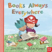 Books Always Everywhere [Board book]