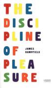 The Discipline of Pleasure