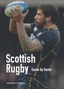Scottish Rugby: Game by Game