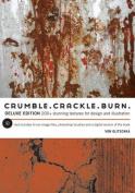 Crumble, Crackle, Burn