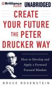 Create Your Future the Peter Drucker Way [Audio]