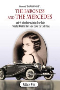 Beyond Barn Finds... the Baroness and the Mercedes