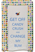 Baby Changing Mat Padded Luxurious Comfortable Printed Text Get Off Candy Crush And Change My Nappy