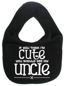 Image is Everything - If you think I'm cute you should see my uncle x - Baby, Toddler, Feeding Bib, Black