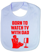 Born To Watch TV With Dad - Funny Baby/Toddler/Newborn Bib - Baby Gift