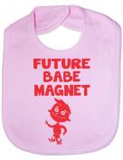 Future Babe Magnet- Funny Baby/Toddler/Newborn Bib - Baby Gift