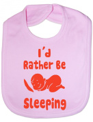 I'd Rather Be Sleeping - Funny Baby/Toddler/Newborn Bib/Gift