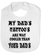 My Dad's Tattoo's - Funny Baby/Toddler/Newborn Bib - Baby Gift
